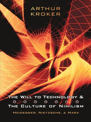 cover image of The Will to Technology and the Culture of Nihilism