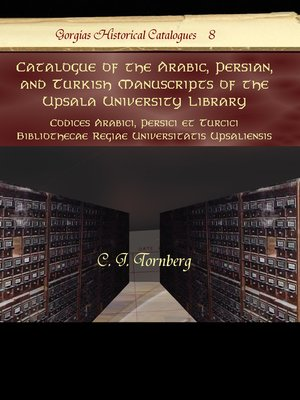 cover image of Catalogue of the Arabic, Persian, and Turkish Manuscripts of the Upsala University Library