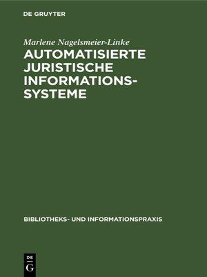cover image of Automatisierte juristische Informationssysteme