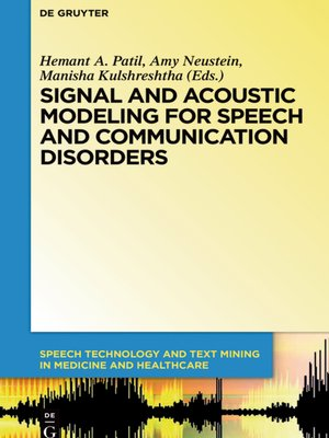 cover image of Signal and Acoustic Modeling for Speech and Communication Disorders