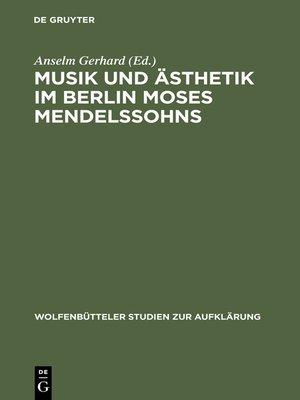 cover image of Musik und Ästhetik im Berlin Moses Mendelssohns
