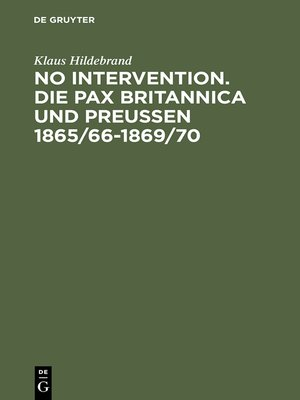 cover image of No Intervention. Die Pax Britannica und Preußen 1865/66–1869/70