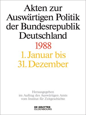 cover image of Akten zur Auswärtigen Politik der Bundesrepublik Deutschland 1988