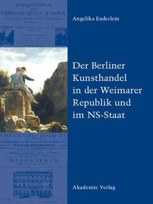 cover image of Der Berliner Kunsthandel in der Weimarer Republik und im NS-Staat