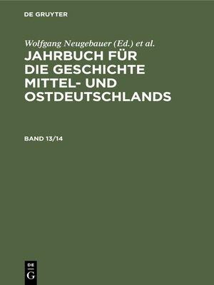 cover image of Jahrbuch für die Geschichte Mittel- und Ostdeutschlands. Band 13/14