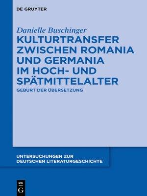 cover image of Kulturtransfer zwischen Romania und Germania im Hoch- und Spätmittelalter