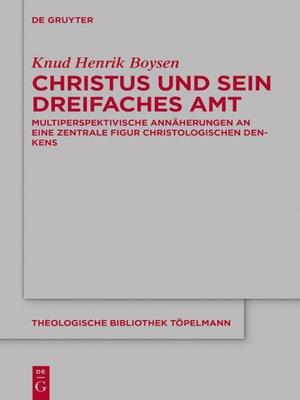 cover image of Christus und sein dreifaches Amt