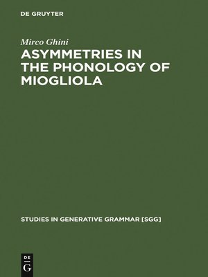 Asymmetries in the Phonology of Miogliola