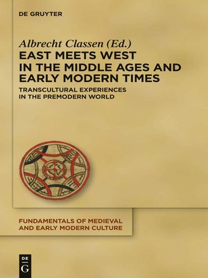 cover image of East Meets West in the Middle Ages and Early Modern Times