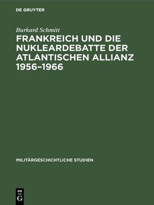 cover image of Frankreich und die Nukleardebatte der Atlantischen Allianz 1956–1966