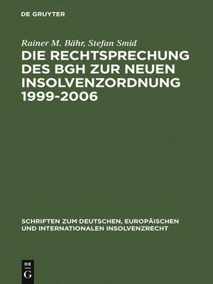 cover image of Die Rechtsprechung des BGH zur neuen Insolvenzordnung 1999-2006