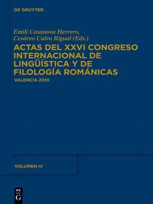 cover image of Actas del XXVI Congreso Internacional de Lingüística y de Filología Románicas. Tome IV