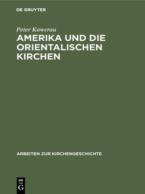 cover image of Amerika und die Orientalischen Kirchen