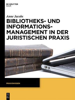 cover image of Bibliotheks- und Informationsmanagement in der juristischen Praxis
