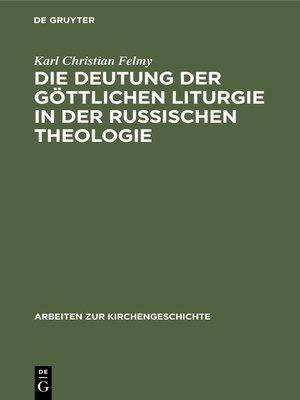 cover image of Die Deutung der Göttlichen Liturgie in der russischen Theologie