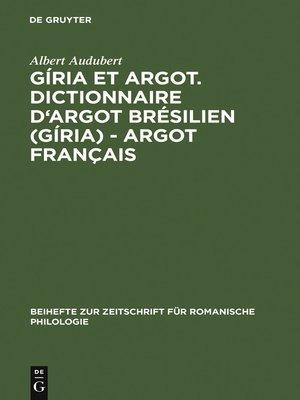 cover image of Gíria et Argot. Dictionnaire d'argot brésilien (gíria)--argot français