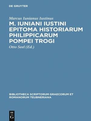 cover image of M. Iuniani Iustini epitoma Historiarum Philippicarum Pompei Trogi