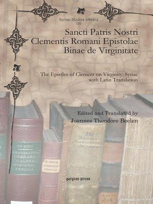 cover image of Sancti Patris Nostri Clementis Romani Epistolae Binae de Virginitate