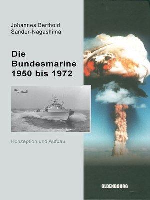cover image of Die Bundesmarine 1955 bis 1972