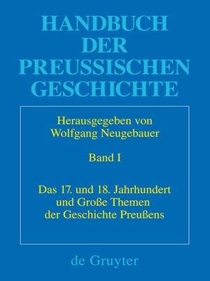 cover image of Das 17. und 18. Jahrhundert und Große Themen der Geschichte Preußens