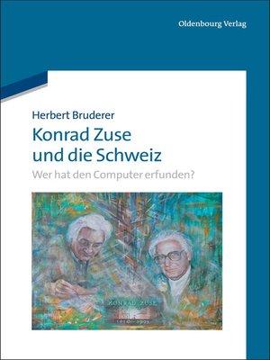 cover image of Konrad Zuse und die Schweiz