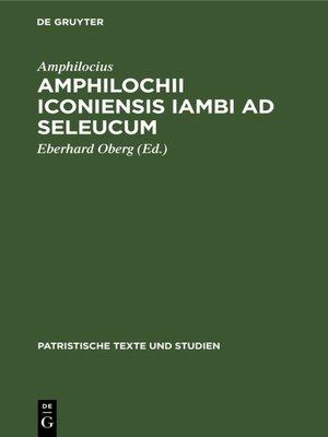 cover image of Amphilochii Iconiensis Iambi ad seleucum