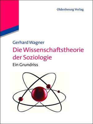 cover image of Die Wissenschaftstheorie der Soziologie