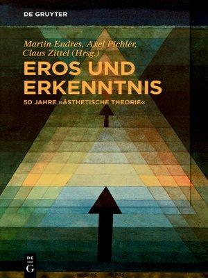 """cover image of Eros und Erkenntnis – 50 Jahre """"Ästhetische Theorie"""""""