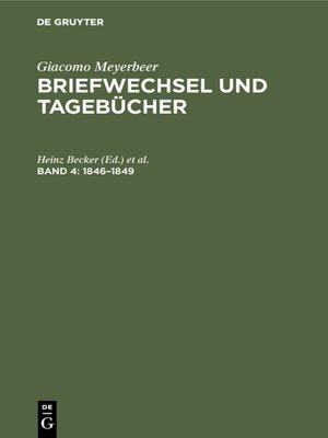 cover image of Giacomo Meyerbeer: Briefwechsel und Tagebücher, Band 4: 1846–1849