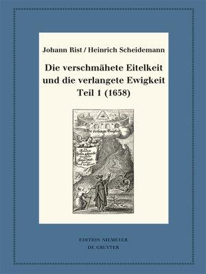 cover image of Die verschmähete Eitelkeit und die verlangete Ewigkeit, Teil 1 (1658)