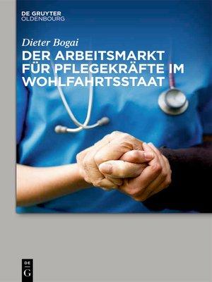 cover image of Der Arbeitsmarkt für Pflegekräfte im Wohlfahrtsstaat