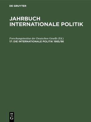 cover image of Die Internationale Politik 1985/86