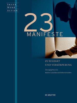 cover image of 23 Manifeste zu Bildakt und Verkörperung