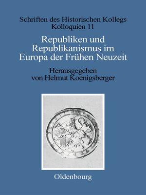 cover image of Republiken und Republikanismus im Europa der Frühen Neuzeit