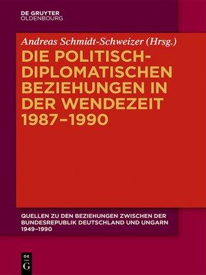 cover image of Die politisch-diplomatischen Beziehungen in der Wendezeit 1987–1990