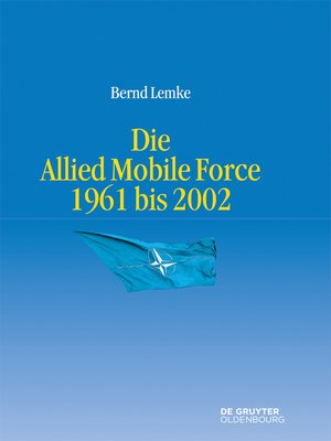 cover image of Die Allied Mobile Force 1961 bis 2002