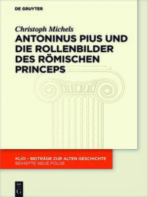 cover image of Antoninus Pius und die Rollenbilder des römischen Princeps