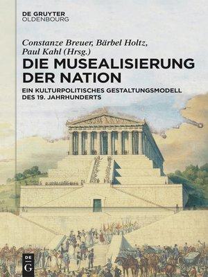 cover image of Die Musealisierung der Nation