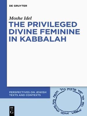 cover image of The Privileged Divine Feminine in Kabbalah