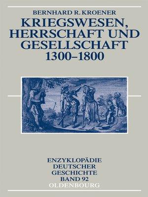 cover image of Kriegswesen, Herrschaft und Gesellschaft 1300-1800