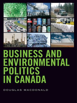cover image of Business and Environmental Politics in Canada
