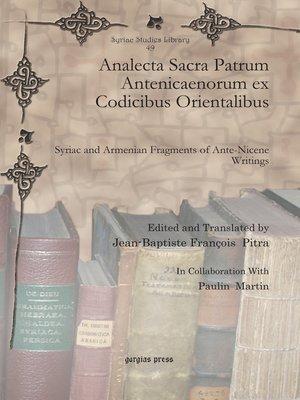 cover image of Analecta Sacra Patrum Antenicaenorum ex Codicibus Orientalibus