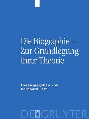 cover image of Die Biographie – Zur Grundlegung ihrer Theorie