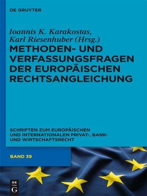 cover image of Methoden- und Verfassungsfragen der Europäischen Rechtsangleichung