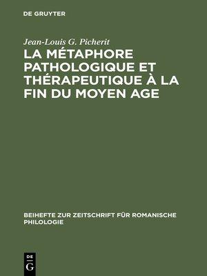 cover image of La Métaphore pathologique et thérapeutique à la fin du Moyen Age