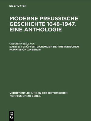 cover image of Moderne preußische Geschichte 1648–1947. Eine Anthologie. Band 3