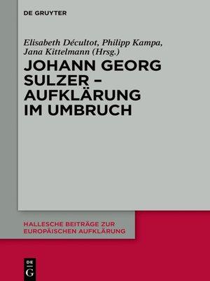cover image of Johann Georg Sulzer--Aufklärung im Umbruch