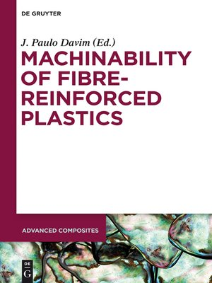 cover image of Machinability of Fibre-Reinforced Plastics