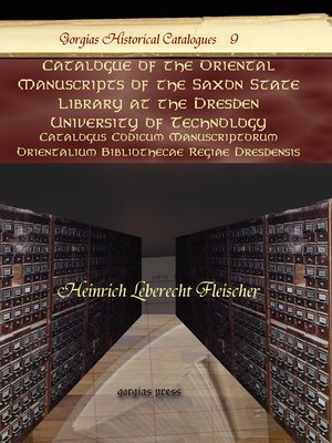cover image of Catalogue of the Oriental Manuscripts of the Saxon State Library at the Dresden University of Technology