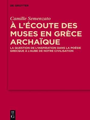 cover image of A l'écoute des Muses en Grèce archaïque